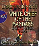 img - for White Chief of the Mandans by Loren Robinson (The Expedition Series, Book 5) from Books In Motion.com book / textbook / text book