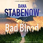 Bad Blood: A Kate Shugak Mystery, Book 20 (       UNABRIDGED) by Dana Stabenow Narrated by Marguerite Gavin