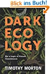 Dark Ecology (Wellek Library Lectures...