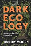 Dark Ecology: For a Logic of Future C...
