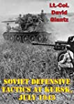 Soviet Defensive Tactics At Kursk, Ju...