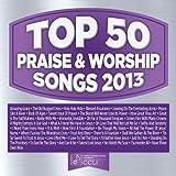 Top 50 Praise & Worship Songs 2013