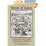 West of Eden: Communes and Utopia in Northern California