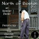North of Boston Hörbuch von Robert Frost Gesprochen von: Ben Stevens, Russell Gold, Andy Harrington, John Burlinson, Jennifer Fournier