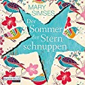 Der Sommer der Sternschnuppen Audiobook by Mary Simses Narrated by Elena Wilms