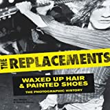 img - for Replacements: Waxed-Up Hair and Painted Shoes: The Photographic History book / textbook / text book