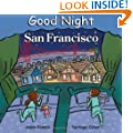 Good Night San Francisco (Good Night Our World series)