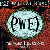 Pop Will Eat Itself The Radio 1 Sessions 1986-87