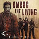 Among the Living (       UNABRIDGED) by Timothy W. Long Narrated by David DeVries