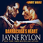 Barracuda's Heart: Hot Rods, Book 6 | Jayne Rylon