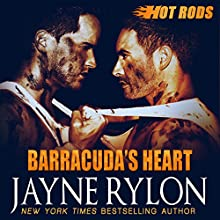 Barracuda's Heart: Hot Rods, Book 6 (       UNABRIDGED) by Jayne Rylon Narrated by Gregory Salinas