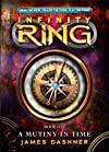 Infinity Ring (vol. 1): A Mutiny in Time