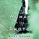 The Woman in the Photo: A Novel Audiobook by Mary Hogan Narrated by Tavia Gilbert, Cassandra Campbell