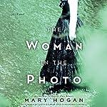 The Woman in the Photo: A Novel | Mary Hogan