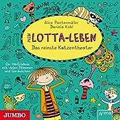 Mein Lotta-Leben. Das reinste Katzentheater | Alice Pantermüller