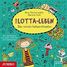 Mein Lotta-Leben. Das reinste Katzentheater Hörbuch von Alice Pantermüller Gesprochen von: Katinka Kultscher