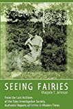 img - for Seeing Fairies: From the Lost Archives of the Fairy Investigation Society, Authentic Reports of Fairies in Modern Times by Johnson, Marjorie T. (2014) Paperback book / textbook / text book
