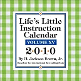 Life's Little Instruction: 2010 Day-to-Day Calendar (0740782649) by Brown, H. Jackson