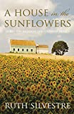 img - for A House in the Sunflowers (Sunflower Trilogy) book / textbook / text book