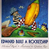 Michael Rack Edward built a rocket ship