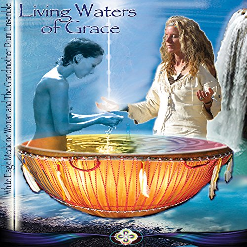 Living Waters of Grace by White Eagle Medicine Woman