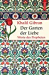 Der Garten der Liebe - Worte des Prop...