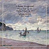 Magnard: Piano Trio in F Minor, Op. 18 & Violin Sonata in G Major, Op. 13