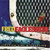 Lipstick, Lies & Gasolineby Fred Eaglesmith