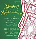 Magical Mathematics: The Mathematical Ideas That Animate Great Magic Tricks (0691151644) by Persi Diaconis