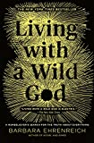 img - for Living with a Wild God: A Nonbeliever's Search for the Truth about Everything book / textbook / text book