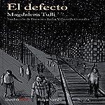 El defecto [The Defect] | Magdalena Tulli