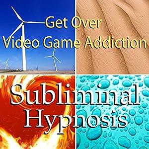 Get Over Video Game Addiction Subliminal Affirmations Audiobook