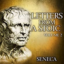 Letters from a Stoic: Volume 2 Audiobook by  Seneca Narrated by Kevin Theis