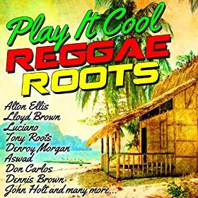 Play It Cool Reggae Roots