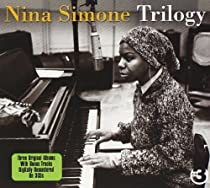 Trilogy: Little Girl Blue - The Amazing Nina Simone - At Town Hall