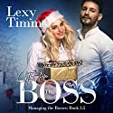 Gift for the Boss: Managing the Bosses, Book 3.5 Audiobook by Lexy Timms Narrated by Hannah Pralle