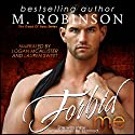Forbid Me: The Good Ol' Boys Audiobook by M. Robinson Narrated by Lauren Sweet, Logan McAllister
