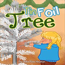Tin Foil Tree (       UNABRIDGED) by Anita Ross Houston Narrated by Alphecca Perpetua