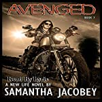 Avenged: Book 7 of A New Life Series | Samantha Jacobey