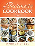 My Burmese Cookbook: Part 2