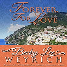 Forever, for Love Audiobook by Becky Lee Weyrich Narrated by Loretta Rawlins