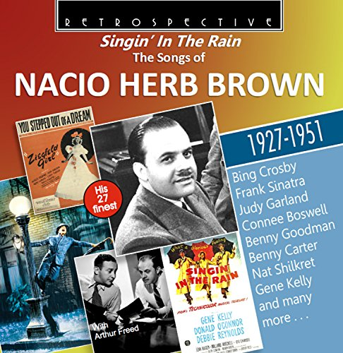 singin-in-the-rain-the-songs-of-nacio-herb-brown-his-27-finest-1927-1951