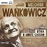 Bitwa o Monte Cassino | Melchior Wankowicz