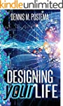 Designing Your Life: Unlocking the In...