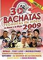 30 Bachatas Pegaditas en Video: Nuevo y Mejor 2009 [DVD]