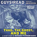 Guys Read: Thad, the Ghost, and Me | Margaret Peterson Haddix