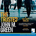 The Trusted Audiobook by John M. Green Narrated by Taylor Owynns