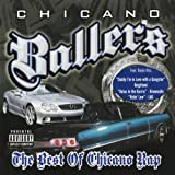 Chicano Ballers: Best of Chicano Rap - Chicano Ballers: The Best of Chicano Rap