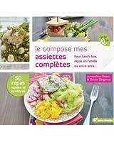 Je compose mes assiettes complètes : Lunch-box, pique-nique, repas en famille ou entre amis