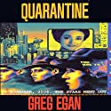 Quarantine (       UNABRIDGED) by Greg Egan Narrated by Adam Epstein